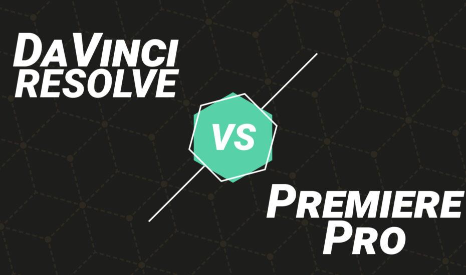 DaVinci Resolve vs. Premiere Pro: Welches Programm passt am besten zu Dir?